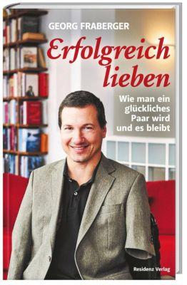 Erfolgreich lieben - Georg Fraberger |