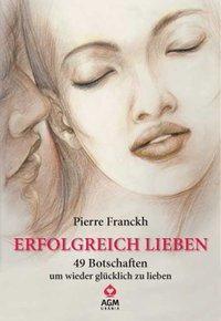 Erfolgreich lieben, m. Meditationskarten, Pierre Franckh