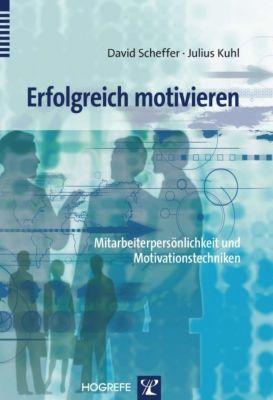 Erfolgreich motivieren, David Scheffer, Julius Kuhl