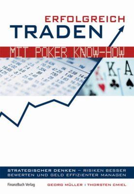 Erfolgreich traden mit Poker-Know-How, Georg Müller, Torsten Cmiel
