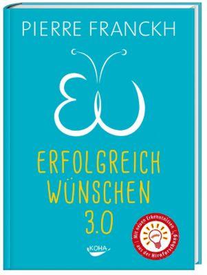 Erfolgreich wünschen 3.0 - Pierre Franckh |