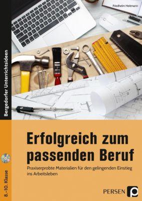 Erfolgreich zum passenden Beruf, m. CD-ROM, Friedhelm Heitmann