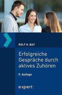 Erfolgreiche Gespräche durch aktives Zuhören, Rolf H. Bay
