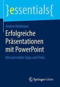 Erfolgreiche Präsentationen mit PowerPoint, Andrea Hüttmann