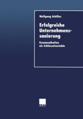 Erfolgreiche Unternehmenssanierung, Wolfgang Achilles