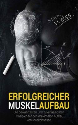 Erfolgreicher Muskelaufbau, Mark Weiss