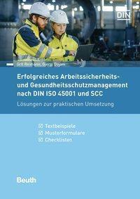 Erfolgreiches Arbeitssicherheits- und Gesundheitsschutzmanagement nach DIN ISO 45001 und SCC, Gjergj Dojani, Grit Reimann