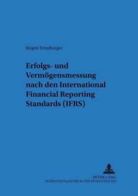 Erfolgs- und Vermögensmessung nach International Financial Reporting Standards (IFRS), Jürgen Ernstberger