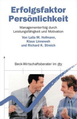 Erfolgsfaktor Persönlichkeit, Laila M. Hofmann, Klaus Linneweh, Richard K. Streich