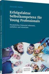 Erfolgsfaktor Selbstkompetenz für Young Professionals, Alexander Bazhin