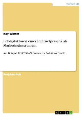 Erfolgsfaktoren einer Internetpräsenz als Marketinginstrument, Kay Winter