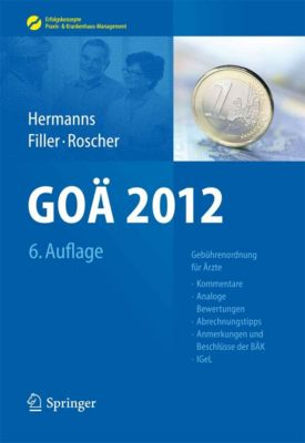 Erfolgskonzepte Praxis- & Krankenhaus-Management: GOÄ 2012