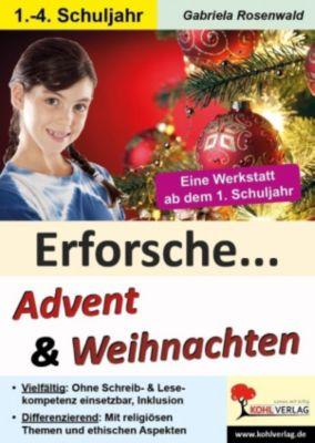 Erforsche ... Advent & Weihnachten, Gabriela Rosenwald