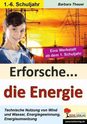 Erforsche ... die Energie, Barbara Theuer