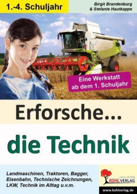 Erforsche ... die Technik, Birgit Brandenburg, Stephanie Hautkappe
