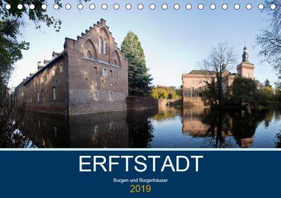 ERFTSTADT - Burgen und Bürgerhäuser (Tischkalender 2019 DIN A5 quer), U. Boettcher