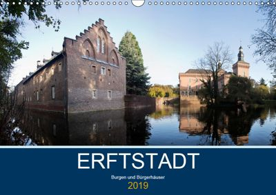 ERFTSTADT - Burgen und Bürgerhäuser (Wandkalender 2019 DIN A3 quer), U. Boettcher