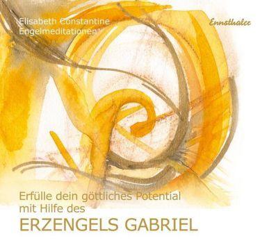 Erfülle dein göttliches Potential mit Hilfe des Erzengels Gabriel, 1 Audio-CD, Elisabeth Constantine