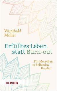 Erfülltes Leben statt Burn-out - Wunibald Müller pdf epub