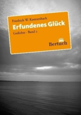 Erfundenes Glück, Friedrich W. Kantzenbach