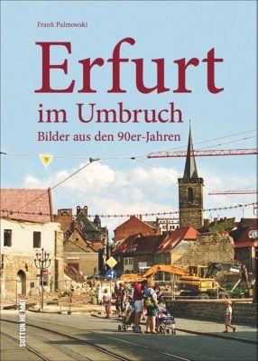 Erfurt im Umbruch - Frank Palmowski |