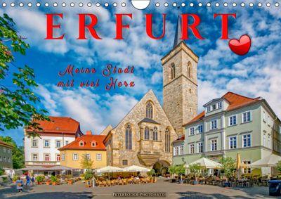 Erfurt - meine Stadt mit viel Herz (Wandkalender 2019 DIN A4 quer), Peter Roder
