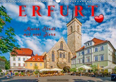 Erfurt - meine Stadt mit viel Herz (Wandkalender 2019 DIN A3 quer), Peter Roder