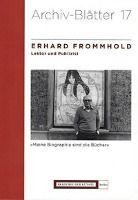 Erhard Frommhold (1928-2007) - Lektor und Publizist