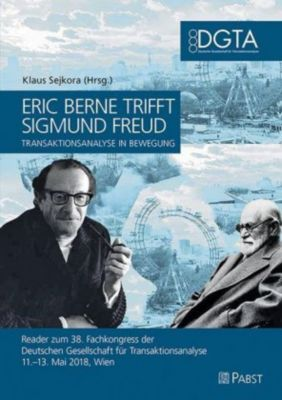 Eric Berne trifft Sigmund Freud - Transaktionsanalyse in Bewegung -  pdf epub