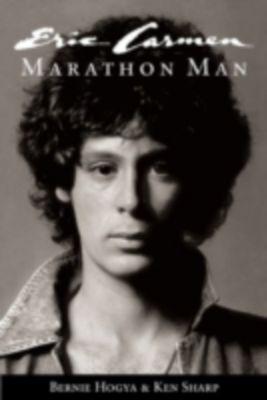 Eric Carmen: Marathon Man, Bernie Hogya