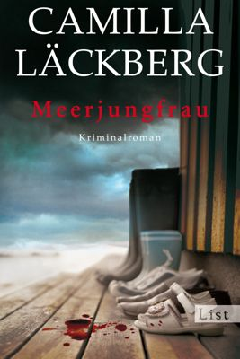 Erica Falck & Patrik Hedström Band 6: Meerjungfrau, Camilla Läckberg