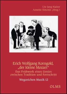 Erich Wolfgang Korngold, der kleine Mozart
