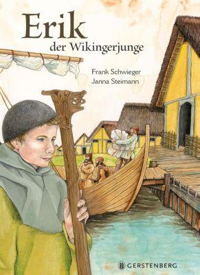 Erik, der Wikingerjunge, Frank Schwieger, Janna Steinmann