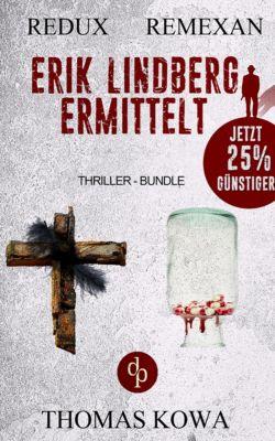Erik Lindberg ermittelt (Thriller-Bundle, Thriller, Kriminalthriller), Thomas Kowa