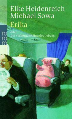 Erika, Elke Heidenreich, Michael Sowa