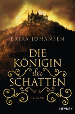 Erika Johansen: Die Königin der Schatten, Erika Johansen