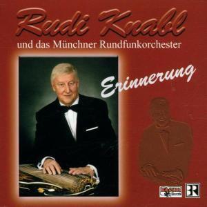 Erinnerung, Rudi & Münchner Rundfunkorchester Knabl