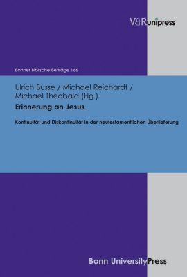 Erinnerung an Jesus, Ulrich Busse, Michael Reichardt, Michael Theobald