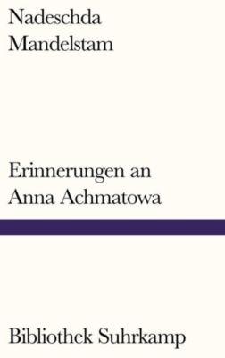 Erinnerungen an Anna Achmatowa - Nadeschda Mandelstam |