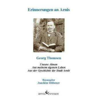 Erinnerungen an Arnis - Georg Thomsen |