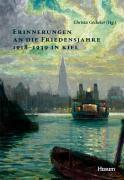 Erinnerungen an Kiel zwischen den Weltkriegen 1918/1939