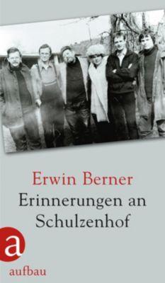 Erinnerungen an Schulzenhof, Erwin Berner