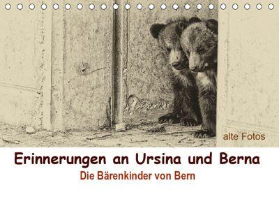Erinnerungen an Ursina und Berna. Die Bärenkinder von Bern. Alte Fotos (Tischkalender 2019 DIN A5 quer), Susan Michel / CH