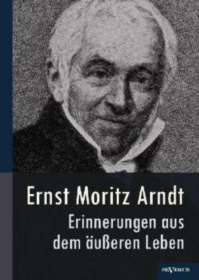 Erinnerungen aus dem äusseren Leben, Ernst Moritz Arndt