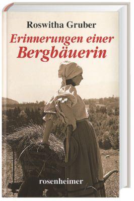 Erinnerungen einer Bergbäuerin - Roswitha Gruber |