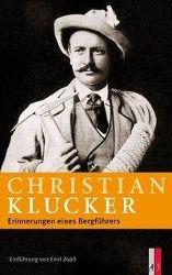 Erinnerungen eines Bergführers, Christian Klucker