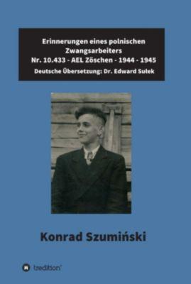 Erinnerungen eines polnischen Zwangsarbeiters, Edward Dr. Sułek, Konrad Szumiński