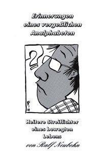 Erinnerungen eines vergeßlichen Analphabeten - Ralf Neubohn pdf epub