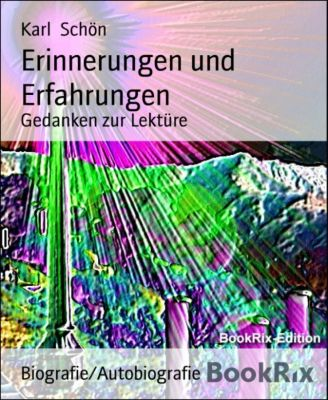 Erinnerungen und Erfahrungen, Karl Schön