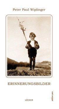 Erinnerungsbilder - Peter Paul Wiplinger pdf epub